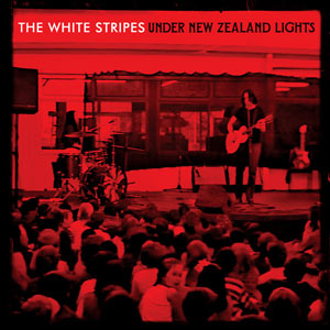 The White Stripes - Under New Zealand Lights