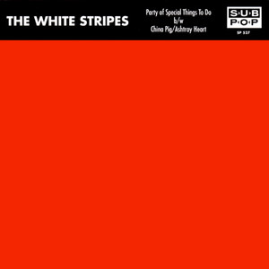 The White Stripes - Party of Special Things to Do / China Pig / Ashtray Heart