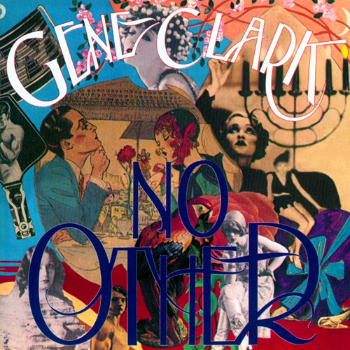 No Other by Gene Clark (Album, Country Rock): Reviews, Ratings, Credits, Song list - Rate Your Music