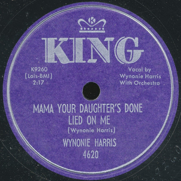 Wasnt That Good Mama Your Daughters Done Lied On Me By Wynonie