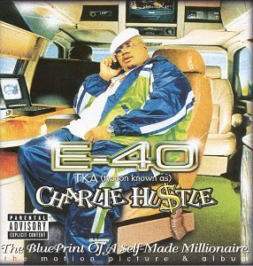 Charlie hustle blueprint of a self made millionaire by e 40 album charlie hustle blueprint of a self made millionaire cover art malvernweather Image collections