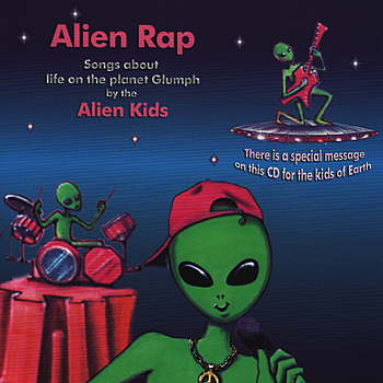 Alien Rap Songs About Life on the Planet Glumph by Alien Kids