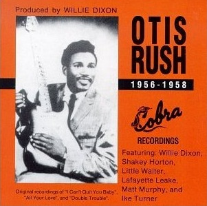 Otis Rush, 1956–1958: His Cobra Recordings