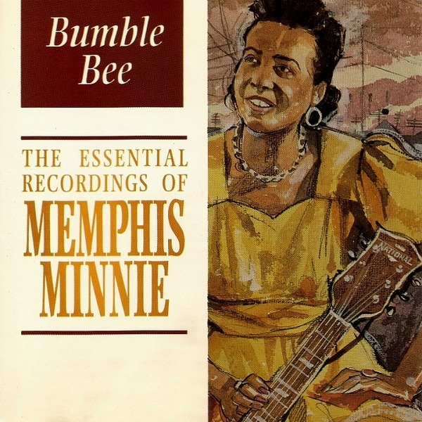 Bumble Bee: The Essential Recordings of Memphis Minnie